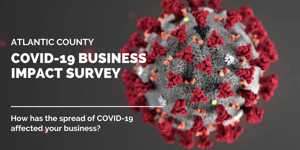 ATLANTIC COUNTY BUSINESSES ENCOURAGED TO PARTICIPATE IN COVID-19 ECONOMIC IMPACT SURVEY
