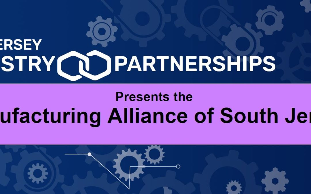 Manufacturers from seven counties announce formation of Manufacturing Alliance of South Jersey